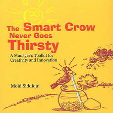 Smart Crow Never Goes Thirsty: A Manager's Toolkit for Creativity & Innovation: