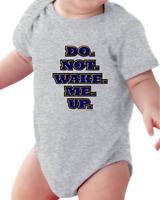 Infant Creeper Bodysuit T-shirt Do Not Wake Me Up