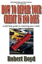 How To Repair Your Credit in 180 Days: A Self-Help Guide to Restoring Your Credi