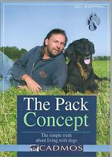 The Pack Concept: The Simple Truth About Living with Dogs - Uli Koppel NEW