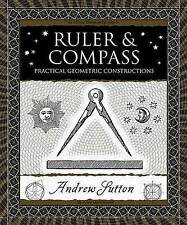 NEW Ruler and Compass: Practical Geometric Constructions (Wooden Books)