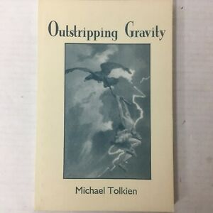Outstripping Gravity by Michael Tolkien 2000 Softcover Red Beck Press