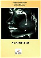 A capofitto di Alessandra Rossi, Erika Caiazza,  2013,  Mgc Edizioni
