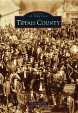 Tippah County [Images of America] [MS] [Arcadia Publishing]