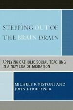 Stepping Out of the Brain Drain: Applying Catholic Social Teaching in a New Era