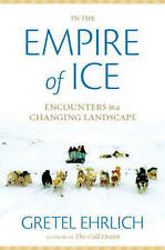 (Good)-In the Empire of Ice: Encounters in a Changing Landscape (Hardcover)-Ehrl