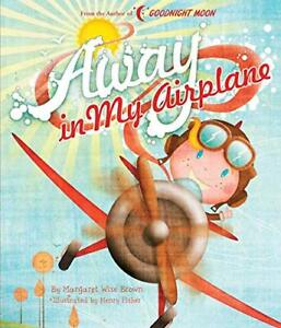 Away in My Airplane (Margaret Wise Brown Classics).by Brown, Fisher New<|