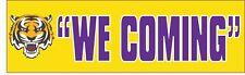 lsu we coming Bumper Sticker