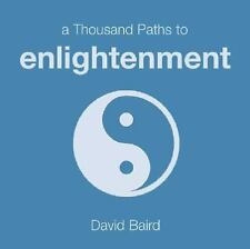 A Thousand Paths to Enlightenment (Thousand Paths series) by Baird, David