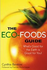 The Eco-Foods Guide: Whats Good for the Earth is