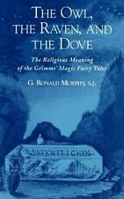 The Owl, The Raven, and the Dove: The Religious Meaning of the Grimms' Magic Fa