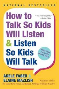 How to Talk So Kids Will Listen & Listen So Kids Will Talk - Paperback - GOOD