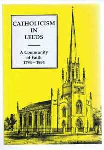 Yorkshire: Finnegan etc.; Catholicism in Leeds, A Community of Faith 1794-1994