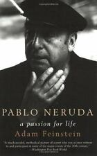 Pablo Neruda : A Passion for Life by Adam Feinstein (2005, Paperback)