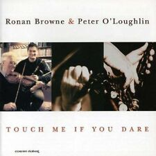 Ronan Browne/Peter O'Loughlin - Touch Me If You Dare