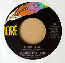 GEORGES CHATELAIN - EIGHT A.M. b/w THE THINGS I LOVE BEST - DORE 45 - 1973