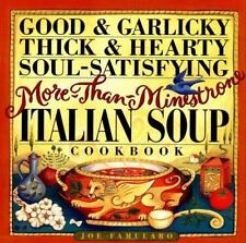 Good and Garlicky, Thick and Hearty, Soul-Satisfying, More-Than-Minestrone Itali