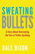 Sweating Bullets: A Story About Overcoming the Fear of Public Speaking