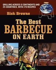 The Best Barbecue on Earth: Grilling Across 6 Cont