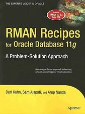 A Problem-Solution Approach Ser.: RMAN Recipes for Oracle Database 11g : A...