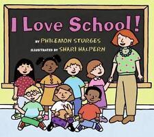 I Love School! by Philemon Sturges (2006, Paperback, Reprint)