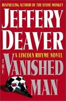 The Vanished Man: A Lincoln Rhyme Novel (Deaver, Jeffery) by Deaver, Jeffery
