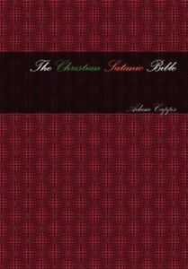 The Christian Satanic Bible by Capps, Adam Capps Book The Cheap Fast Free Post