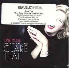 """Clare Teal """"One More (Baby Be Good To Me)"""" 2011 DJ CD Rare Promo"""