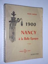 ROGER D'ARTEUIL - 1900 NANCY A LA BELLE EPOQUE - 1960