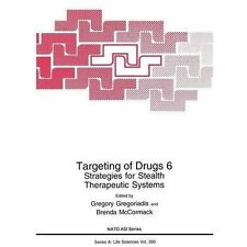 Targeting of Drugs 6 : Strategies for Stealth Therapeutic Systems 300 (2013,...