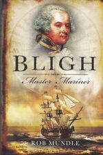 Bligh: Master Mariner by Rob Mundle (Hardback) NEW Book
