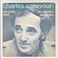 Charles AZNAVOUR Vinyl 45 tours ME VOILA SEUL -LES PLAISIR DEMODES BARCLAY 61569