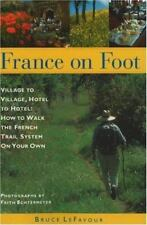France on Foot: Village to Village, Hotel to Hotel: How to Walk the French Trail