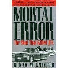 Mortal Error: The Shot That Killed JFK, A ballistics expert's astonishing disco