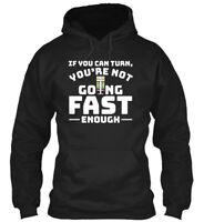 Drag Racing Can Turn Not Going Fast Enou Gildan Hoodie Sweatshirt