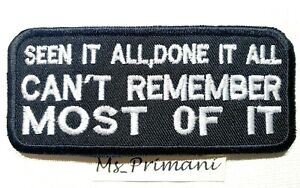 SEEN IT ALL DONE ALL MESSAGE Embroidered Iron Sew On Patch message badge Biker