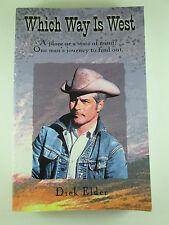 Which Way Is West: A Place or a State of Mind? by Dick Elder