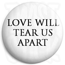 Joy Division - Love will Tear Us Apart - White - Post Punk 25mm Button Badge