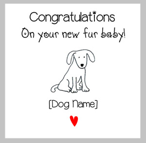 Congratulations on your new fur baby card personalised with dog or puppy name