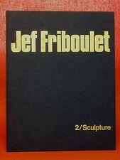 JEF FRIBOULET - 2/SCULPTURE - 1976 -  Artiste Peintre Sculpteur Normand