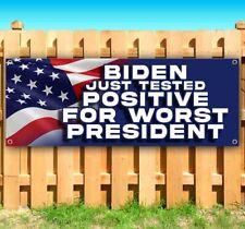 Biden Tested Positive Advertising Vinyl Banner Flag Sign Many Sizes Political