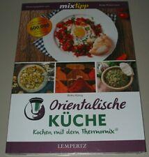 Britta König Orientalische Küche mixtipp Rezepte Koch Buch Kochen Thermomix Neu!