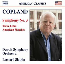 Aaron Copland: Symphony No. 3, Three Latin American Sketches, New Music