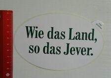 Aufkleber/Sticker: Wie das Land, so das Jever (12031653)