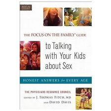 The Focus on the Family Guide to Talking with Your Kids about Sex: Honest Answer