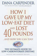 How I Gave Up My Low-Fat Diet and Lost 40 Pounds: ...and How You Can Too!, Good