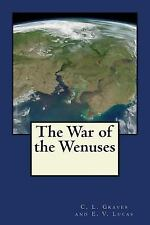 The War of the Wenuses by E. V. Lucas and C. L. Graves (2017, Paperback)