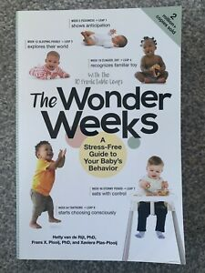 The Wonder Weeks : A Stress-Free Guide to Your Baby's Behavior by Xaviera...