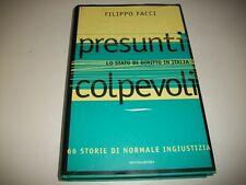 FILIPPO FACCI:PRESENTI COLPEVOLI.66 STORIE DI NORMALE INGIUSTIZIA.MONDADORI 1996