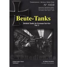 Beute-Tanks British Tanks in German Service Vol. 1 Tankograd World War One 1003